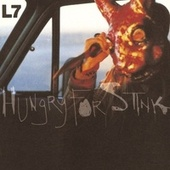 Play & Download Hungry For Stink by L7 | Napster