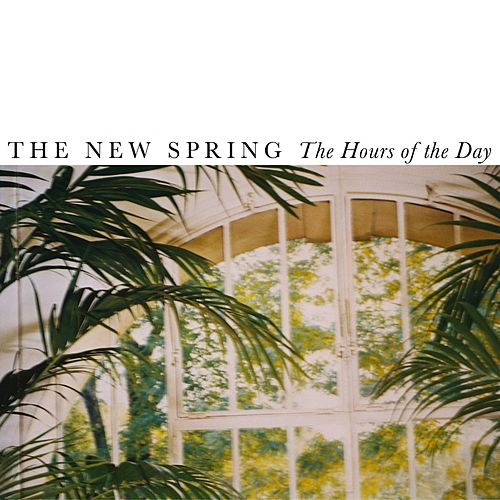 The Hours of the Day by The New Spring