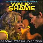 Play & Download Walk of Shame - Streaming Edition (Original Motion Picture Soundtrack) by Various Artists | Napster