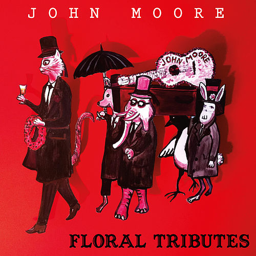 Play & Download Floral Tributes by John Moore | Napster