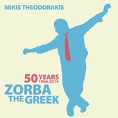 50 Years (1964 - 2014) Zorba the Greek by Mikis Theodorakis (Μίκης Θεοδωράκης)
