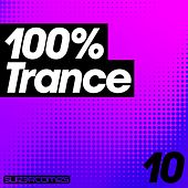 Play & Download 100% Trance - Volume Ten - EP by Various Artists | Napster