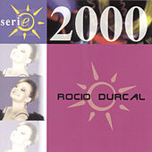 Play & Download Serie 2000 by Rocío Dúrcal | Napster