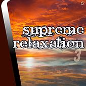 Play & Download Supreme Relaxation 3 - EP by Various Artists | Napster