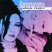 Play & Download Ultra Violet by Bananarama | Napster