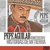Play & Download Historias de Mi Tierra by Pepe Aguilar | Napster