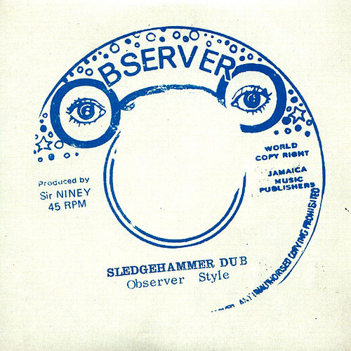 Play & Download Sledgehammer Dub by Niney the Observer | Napster