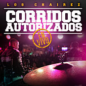 Play & Download Corridos Autorizados En Vivo by Los Chairez | Napster
