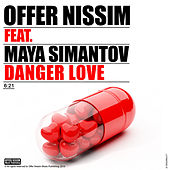 Play & Download Danger Love (feat. Maya Simantov) by Offer Nissim | Napster