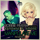 Play & Download Manipulate Me (Remixes) by Ivan Robles | Napster