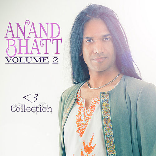 Play & Download <3 Collection: Volume 2 by Anand Bhatt | Napster