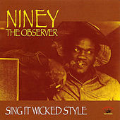 Play & Download Sing It Wicked Style by Niney the Observer | Napster