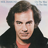 On The Way To The Sky von Neil Diamond