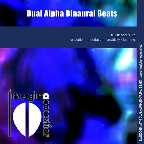 Play & Download Dual Alpha Binaural Beats by Imaginacoustics | Napster