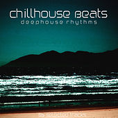 Play & Download Chillhouse Beats (Deephouse Rhythms) by Various Artists | Napster