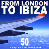 Play & Download From London to Ibiza by Various Artists | Napster