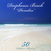 Deephouse Beach: Paradise (50 Chillhouse Rhythms) von Various Artists