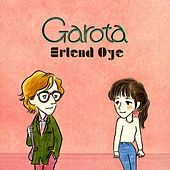 Play & Download Garota by Erlend Øye | Napster