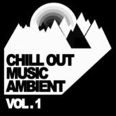 Chill Out Music Ambient - Vol. 1 by Various Artists