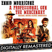 Play & Download A Professional Gun - The Mercenary (Original Motion Picture Soundtrack) - Remastered by Ennio Morricone | Napster
