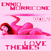 Play & Download Love Themes of Ennio Morricone - Vol. 1 by Ennio Morricone | Napster