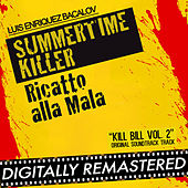 Summertime Killer - Ricatto alla Mala (Kill Bill Vol. 2 Original Soundtrack Track) by Luis Bacalov