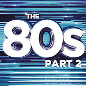 The 80s, Pt. 2 by Various Artists