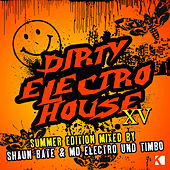 Dirty Electro House XV - Summer Edition by Various Artists