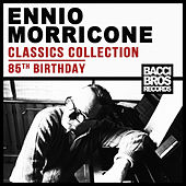 Play & Download Ennio Morricone Classics Collection (85th Birthday) by Ennio Morricone | Napster