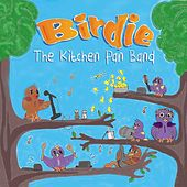 Play & Download The Kitchen Pan Band by Birdie | Napster