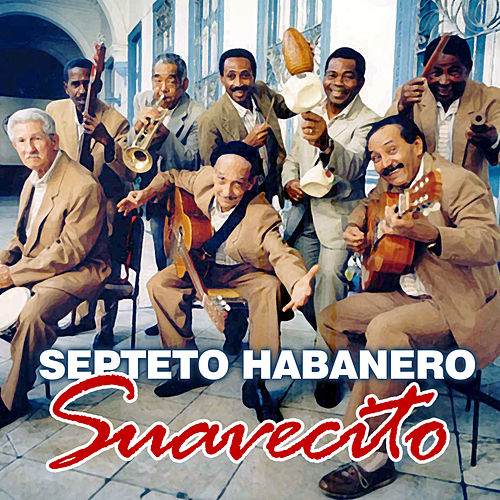Play & Download Suavecito by Septeto Habanero | Napster