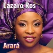 Play & Download Cantos arará by Lázaro Ros | Napster