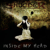Play & Download Inside My Head by Shudder | Napster