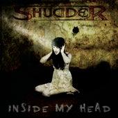 Inside My Head by Shudder