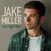 Play & Download First Flight Home by Jake Miller | Napster