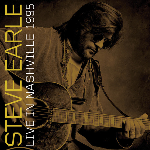 Play & Download Live In Nashville, 1995 by Steve Earle | Napster