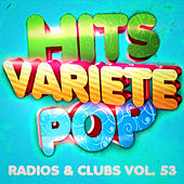 Play & Download Hits variété pop, Vol. 53  (Top radios & clubs) by Hits Variété Pop | Napster