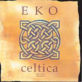 Play & Download Celtica by Eko | Napster