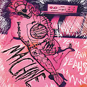 Play & Download Machine by Yeah Yeah Yeahs | Napster