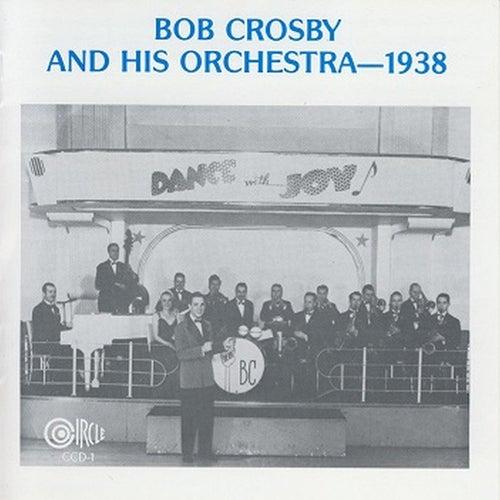 Bob Crosby & His Orchestra -- 1938 by Bob Crosby