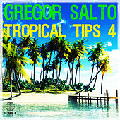 Gregor Salto - Tropical Tips 4 by Various Artists