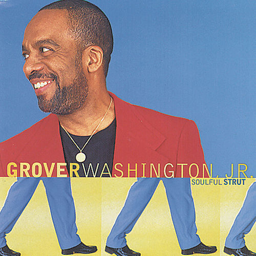 Play & Download Soulful Strut by Grover Washington, Jr. | Napster