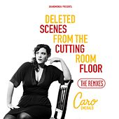 Play & Download Deleted Scenes from the Cutting Room Floor the Remixes by Caro Emerald | Napster