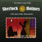 Die alten Fälle (Reloaded) - Fall 07: Der Vampir von Sussex von Sherlock Holmes