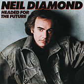 Headed For The Future von Neil Diamond