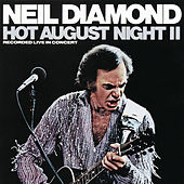 Hot August Night II von Neil Diamond