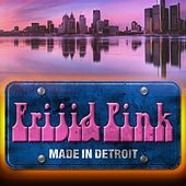 Made in Detroit by Frijid Pink