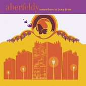 Play & Download Somewhere to Jump From by Aberfeldy | Napster