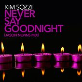 Never Say Goodnight by Kim Sozzi