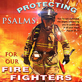 Protecting Psalms for Our Firefighters by David & The High Spirit